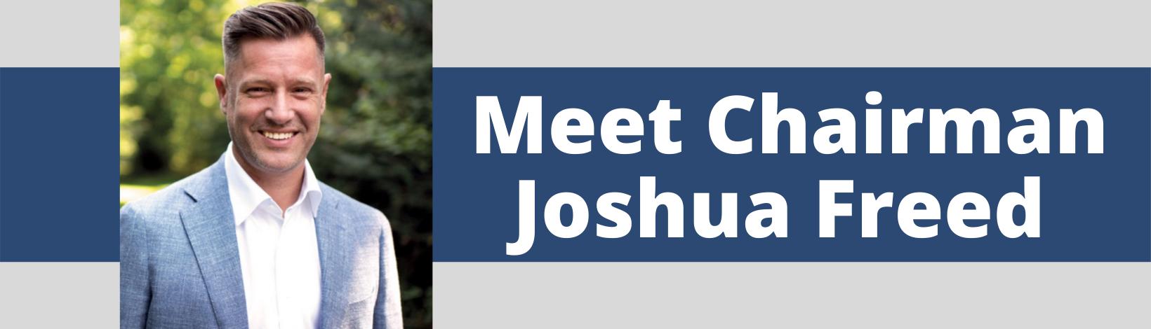 Meet Chairman Joshua Freed