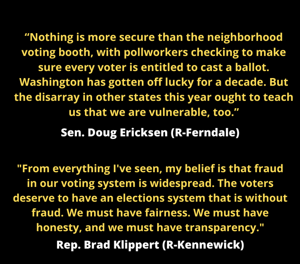 """""""Nothing is more secure than the neighborhood voting booth, with pollworkers checking to make sure every voter is entitled to cast a ballot,"""" Ericksen explained. """"Washington has gotten off lucky for a decade. (3)"""